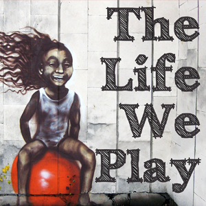 The Life We Play (English podcast)
